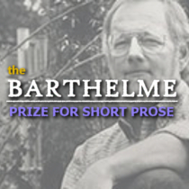 The Barthelme Prize for Short Prose