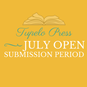 Tupelo Press July Open Submission Period