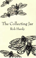 The Collecting Jar by Rob Hardy