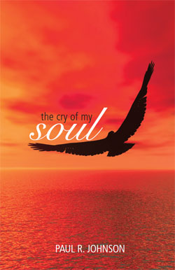 Paul R. Johnson's The Cry of My Soul