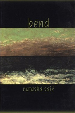 Bend by Natasha Saj�