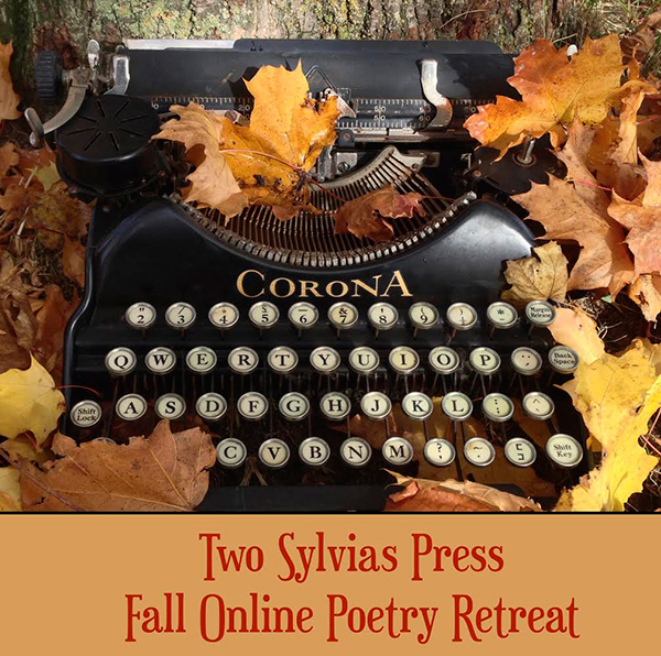 Two Sylvias Press Fall Online Poetry Writing Retreat