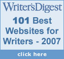 "One of the ""101 Best Websites for Writers"" (Writer's Digest, 2005-2007)"