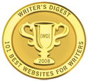 "One of the ""101 Best Websites for Writers"" (Writer's Digest, 2005-2008)"