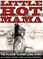 Little Hot Mama: The Flossie Turner Lewis Story