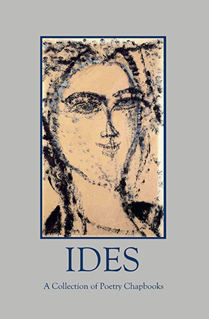 IDES, A Collection of Poetry Chapbooks